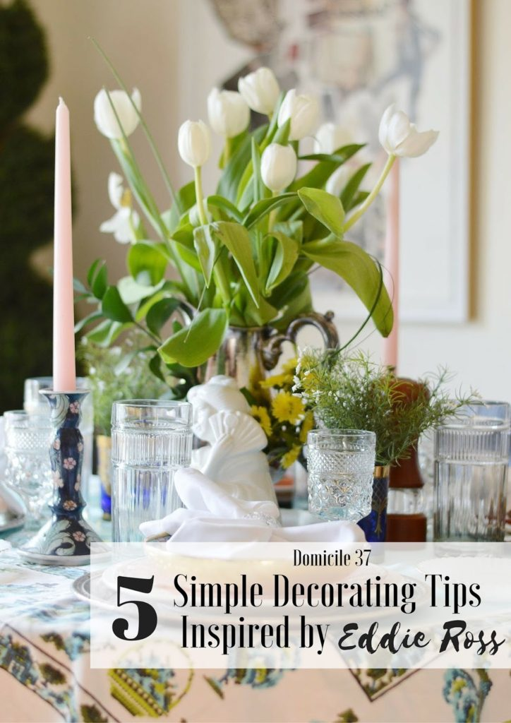 Eddie Ross, Inspired by DIY, tablescape, spring table setting, spring tablescape ideas, 5 simple decor tips inspired by Eddie Ross, 8 decor ideas inspired by Eddie Ross, eclectic decor, home decor, domicile 37