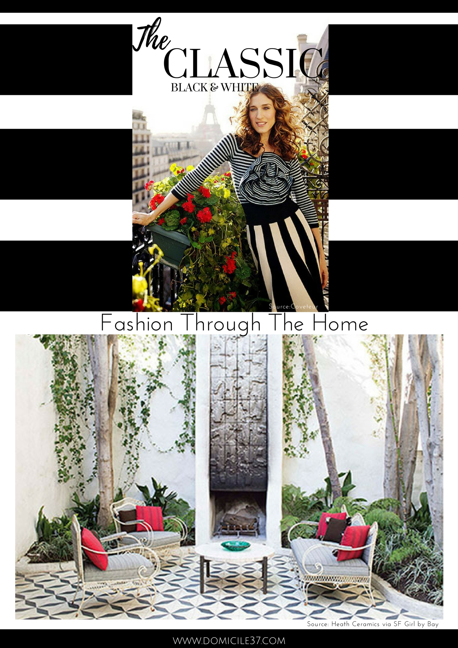 Classic Black and White Decor | Classic Black and white fashion | Sarah Jessica Parker | Black and White courtyard | Black and white stripes
