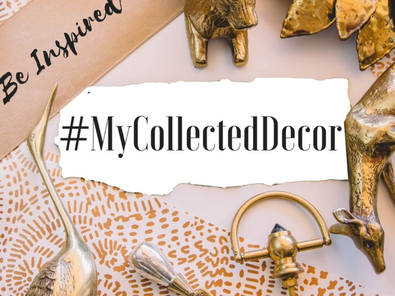#MyCollectedDecor